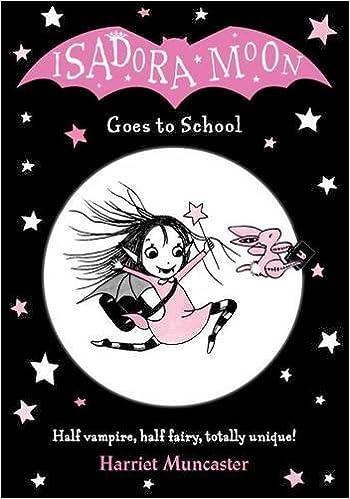 Isadora Moon Goes to School by Harriet Muncaster (2016-09-01)