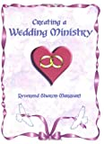 Creating a Wedding Ministry, Sharon Marquart, 097455460X