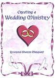Creating a Wedding Ministry, Sharon Marquart, 097455460X