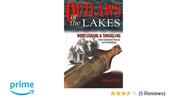 Outlaws of the Lakes: Bootlegging & Smuggling from Colonial