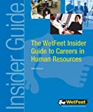 The WetFeet Insider Guide to Careers in Human Resources 2004, WetFeet, 1582073139