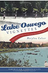 Lake Oswego Vignettes: Illiterate Cows to College-Educated Cabbage (American Chronicles) Paperback