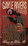 The War Against the Terrorists, Gayle Rivers, 0441871879