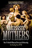 Narcissistic Mothers: How to Handle a Maternal