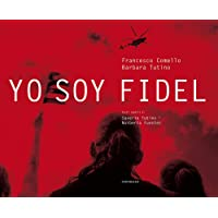 Yo soy Fidel. Ediz. illustrata