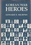 Korean War Heroes, Edward F. Murphy, 0891414045
