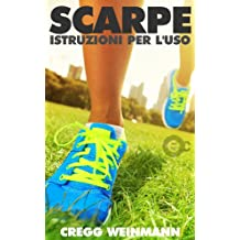 Scarpe: istruzioni per l'uso (Italian Edition)