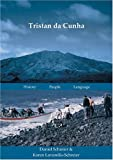 Tristan da Cunha: History. People. Language.