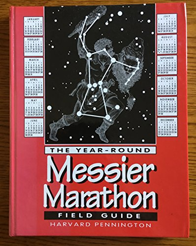 (The Year-Round Messier Marathon Field Guide: With Complete Maps, Charts and Tips to Guide You to Enjoying the Most Famous List of Deep-Sky Objects)