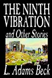 Ninth Vibration and Other Stories, L. Adams Beck, 1592245099
