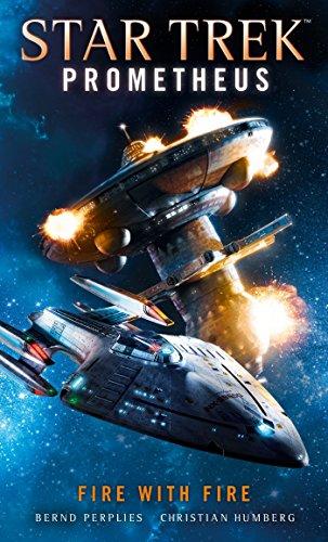 Star Trek Prometheus -Fire with Fire (Prometheus The Art Of The Film)