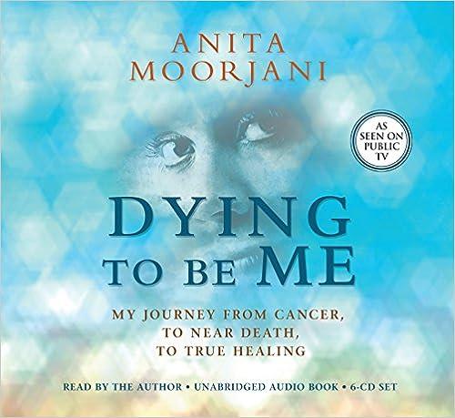 Dying to be Me by Anita Moorjani -Paperback