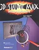 3D Studio Max and Its Applications : Release 3.1, Augspurger, Eric K. and Fisher, Blake J., 1566376009