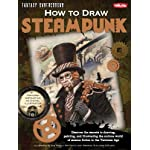 How to Draw Steampunk: Discover the secrets to drawing, painting, and illustrating the curious world of science fiction in the Victorian Age (Fantasy Underground) 6