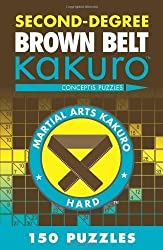 Second-Degree Brown Belt Kakuro (Martial Arts Puzzles Series) by Conceptis Puzzles (2012) Paperback