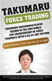 Takumaru Forex Trading: Takumaru Sakakibara placed second in the 2014 World Cup Championship of Forex Trading® with a 122.6% Net Return - What trading tools did he use & how?