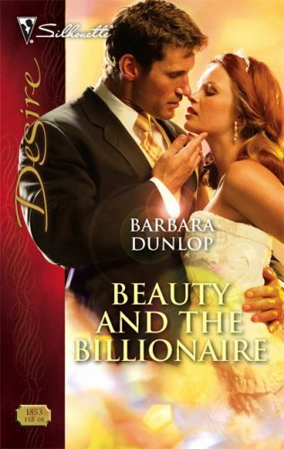 Beauty and the Billionaire (Harlequin Desire Book 1853)