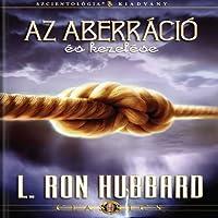 Az Aberráció És Kezelése [Aberration and the Handling Of, Hungarian Edition]