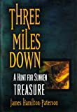 Three Miles Down, James Hamilton-Paterson, 1558218777