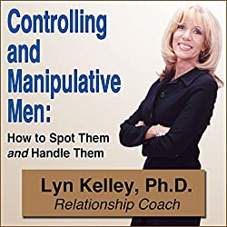 Controlling and Manipulative Men