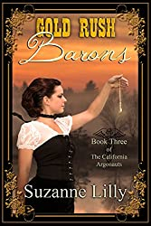 Gold Rush Barons: Book Three of The California Argonauts