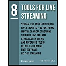 8 Tools For Live Streaming: Mostly free [ The 8 series - Vol 6 ]