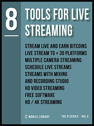 - Tools For Live Streaming 8: Video Editing Made Simple [ The 8 series - Vol 6 ] (8 Key Tools - Video Tools Series)