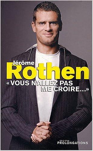 Jerome Rothen : «Vous n'allez pas me croire…»