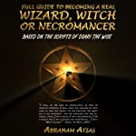Full Guide to Becoming a Real Wizard, Witch or Necromancer | Osari The Wise