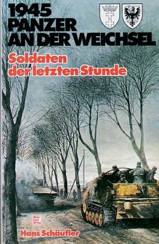 1945-panzer-an-der-weichsel-soldaten-der-letzten-stunde