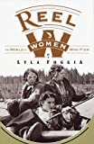 Reel Women: The World of Women Who Fish