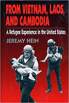 Book From Vietnam, Laos, and Cambodia: A Refugee Experience in the United States (Twayne's immigrant heritage of America series)