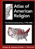 Atlas of American Religion, William M. Newman and Peter L. Halvorson, 0742503453