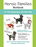 Heroic Families Workbook: For First Responders and Their Families (Kids Hero Series) (Volume 2)