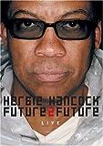Herbie Hancock - Future2Future Live