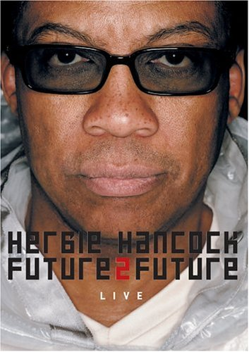Herbie Hancock - Future2Future Live by Sony