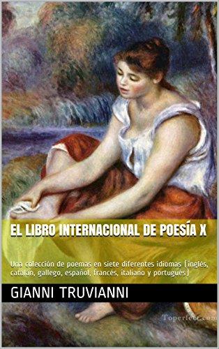 Download PDF El Libro Internacional De Poesía X - Una colección de poemas en siete diferentes idiomas