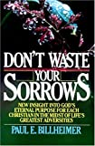 Don't Waste Your Sorrows, Paul E. Billheimer, 087123310X
