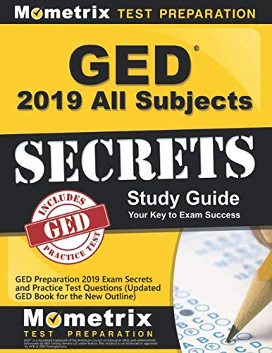 GED Study Guide 2019 All Subjects: GED Preparation 2019 Exam Secrets and Practice Test Questions (Updated GED Book for the New Outline) (Best Ged Practice Test)