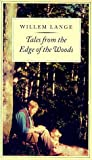 Tales from the Edge of the Woods, Willem Lange, 0874518598