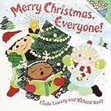 Merry Christmas, Everyone!, Linda Lowery and Richard Keep, 0375814396