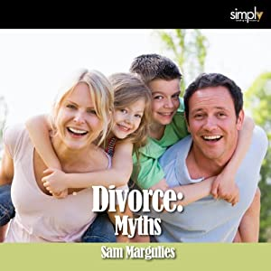 Divorce: 6 Myths of Divorce & How to Fix Them! Audiobook