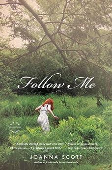 Follow Me: A Novel by [Scott, Joanna]