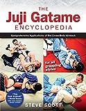 The Juji Gatame Encyclopedia: Comprehensive