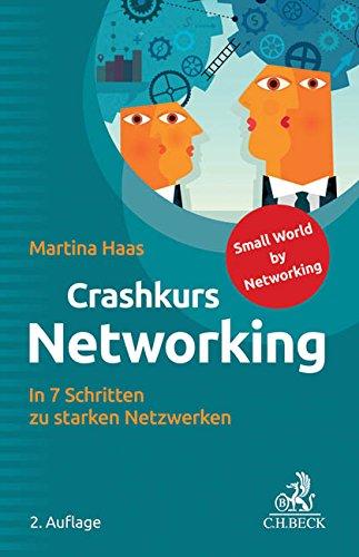 Crashkurs Networking In 7 Schritten Zu Starken Netzwerken
