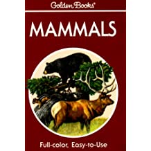 Mammals: A Guide to Familiar American Species (Golden Guides)