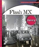 Flash MX Savvy, Ethan Watrall and Norbert Herber, 0782141080