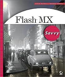 Flash MX Savvy (With CD-ROM)