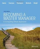Becoming a Master Manager: A Competing Values Approach 6th edition by Quinn, Robert E., Bright, David, Faerman, Sue R., Thompson, (2015) Paperback