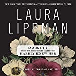Easy as A-B-C: A Short Story from 'Hardly Knew Her' | Laura Lippman